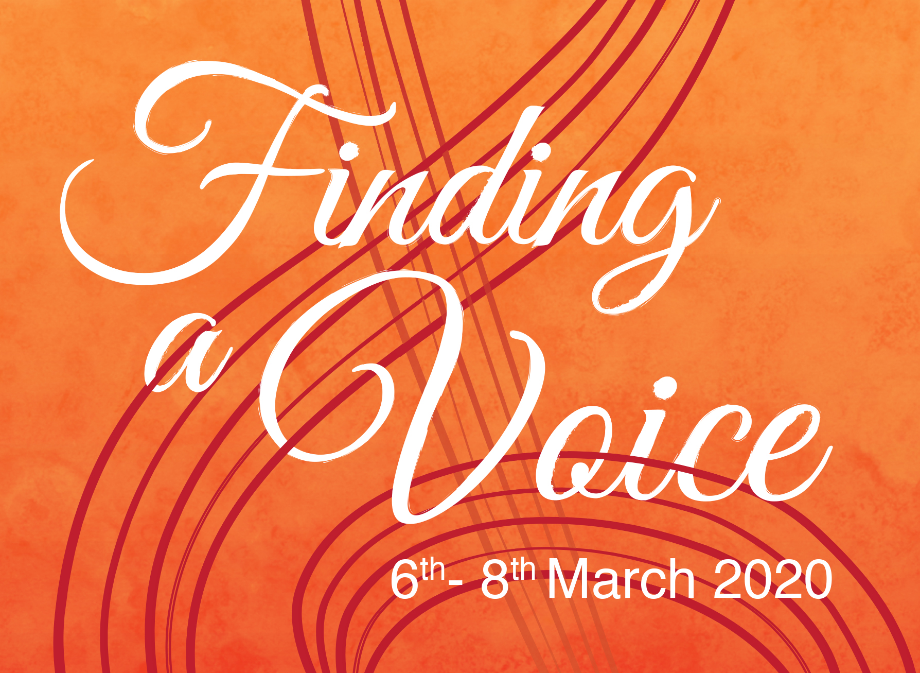 Finding A Voice 6th - 8th March 2020