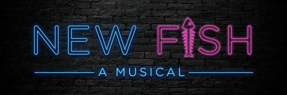 New Fish A Musical